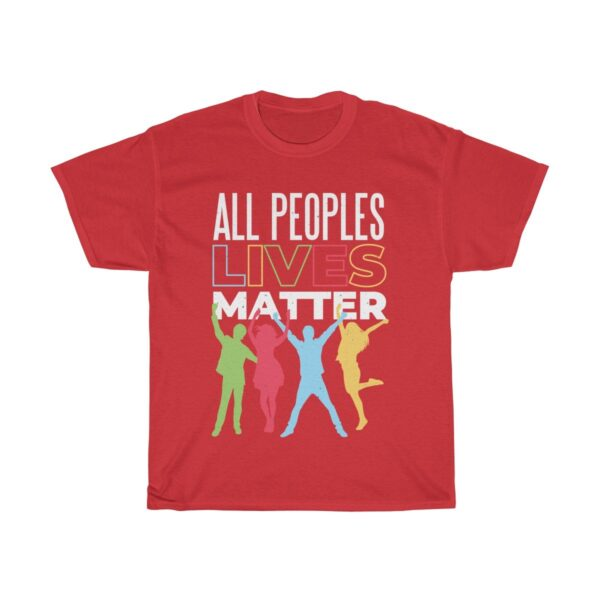 Unisex Heavy Cotton T-Shirt All Peoples Lives Matter – Unisex Heavy Cotton Graphic T-Shirt Cute T-Shirts