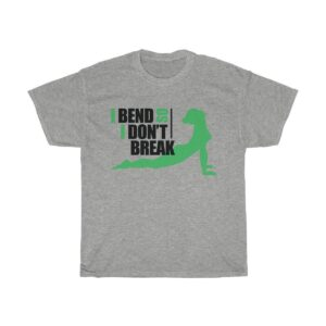 Unisex Heavy Cotton T-Shirt I Bend So I Dont Break – Unisex Heavy Cotton Graphic T-Shirt Cute T-Shirts