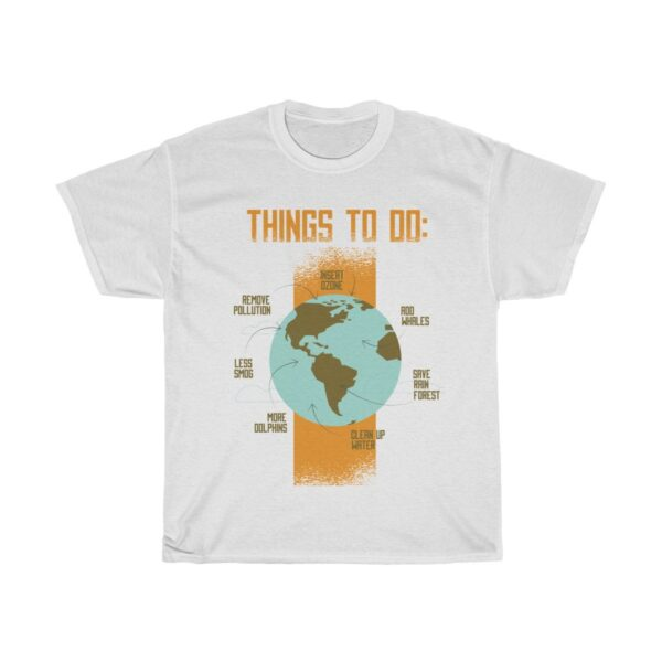 Unisex Heavy Cotton T-Shirt Things To Do Save The Planet – Unisex Heavy Cotton Graphic T-Shirt Cool T-Shirts