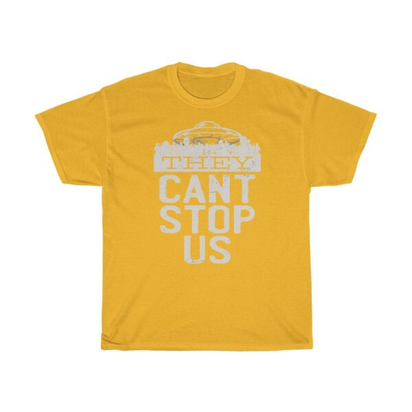 Unisex Heavy Cotton T-Shirt UFOs They Can't Stop Us – Unisex Heavy Cotton Graphic T-Shirt Alien T-Shirts