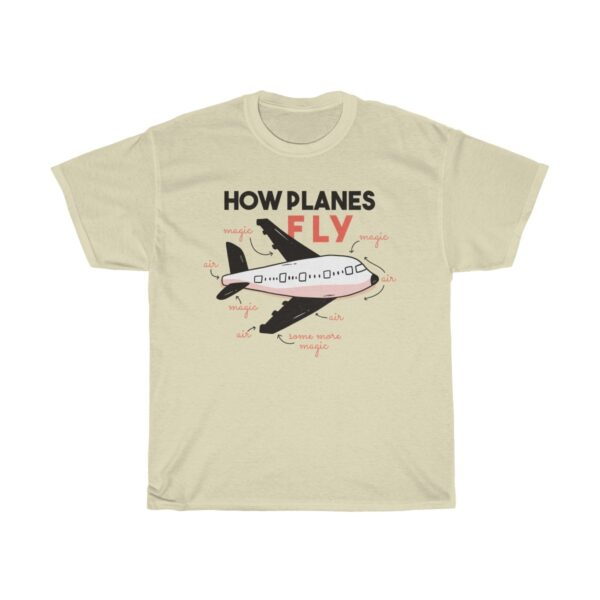 Unisex Heavy Cotton T-Shirt How Planes Fly – Unisex Heavy Cotton Funny T-Shirt Custom T-Shirts