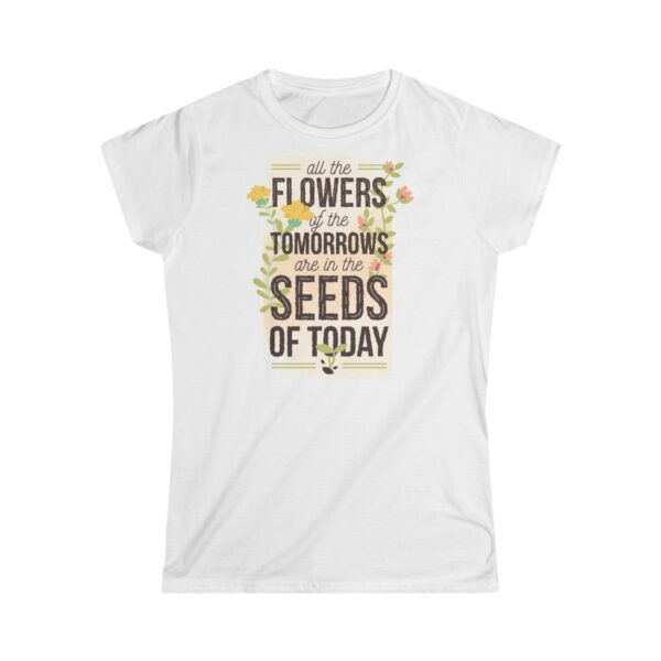 Women's Soft-Style T-Shirt All Of The Flowers Of Tomorrow – Women's Softstyle Graphic T-Shirt Christian T Shirts