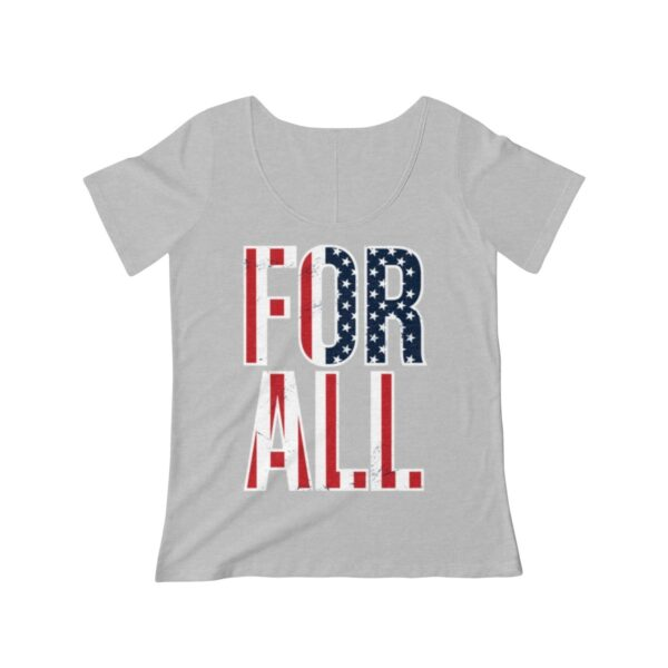 Women's Scoop Neck T-shirt For All – Women's Scoop Neck Political T-shirt Cool T-Shirts