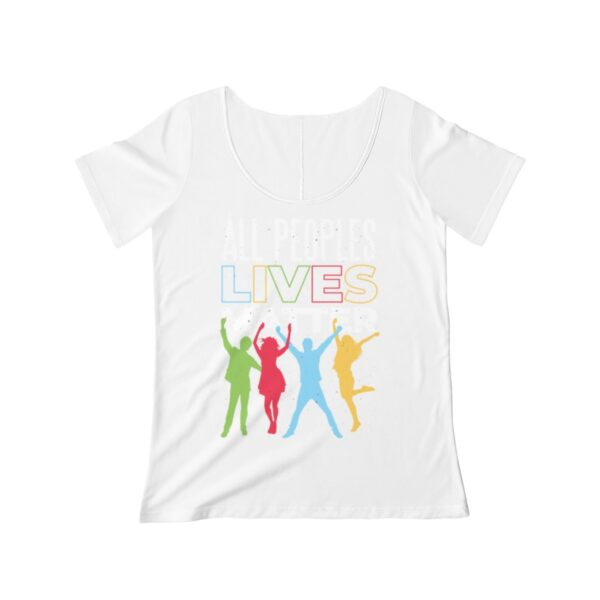 Women's Scoop Neck T-shirt All Peoples Lives Matter – Women's Scoop Neck Political T-shirt Art T-Shirts