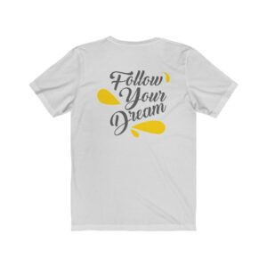 Print On Back Jersey T-Shirt Follow Your Dream – Print On Back Jersey Tee Inspirational T-Shirt Art T-Shirts